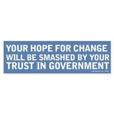Hope Smashed On Government Bumper Bumper Sticker