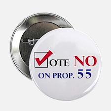 Vote NO on Prop 55 Button