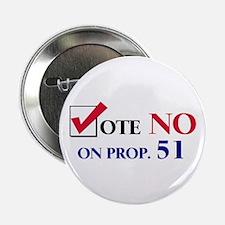 Vote NO on Prop 51 Button