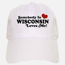 Somebody In Wisconsin Loves Me Baseball Baseball Cap