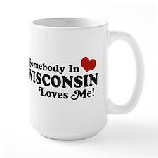 Somebody In Wisconsin Loves Me Mug