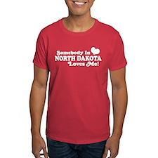 Somebody In North Dakota Loves Me T-Shirt