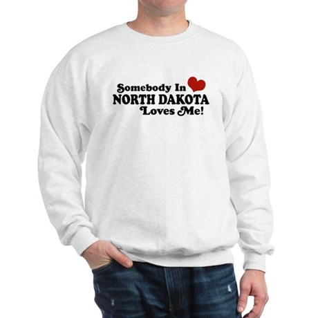 Somebody In North Dakota Loves Me Sweatshirt