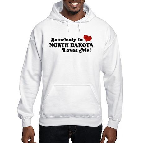 Somebody In North Dakota Loves Me Hooded Sweatshir