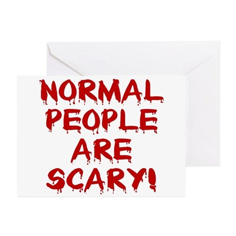 NORMAL PEOPLE ARE SCARY! Greeting Cards (Package o
