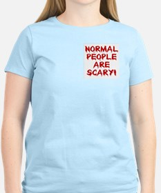 NORMAL PEOPLE ARE SCARY! Women's Pink T-Shirt