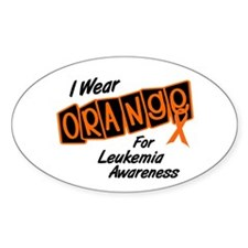 I Wear Orange For Leukemia Awareness 8 Decal