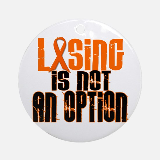 Losing Is Not An Option 5 ORANGE Ornament (Round)