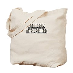 A Barber is my Superhero Tote Bag
