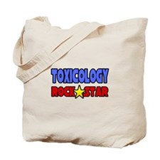 """""""Toxicology Rock Star"""" Tote Bag"""