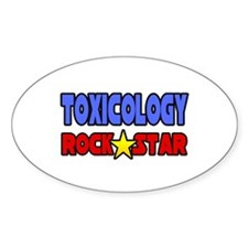 """Toxicology Rock Star"" Oval Decal"