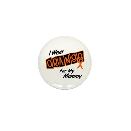 I Wear Orange For My Mommy 8 Mini Button