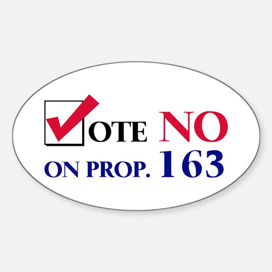 Vote NO on Prop 163 Oval Decal