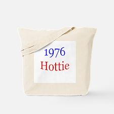 A hottie born in 1976? Tote Bag