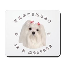 Happiness is a Maltese! Mousepad