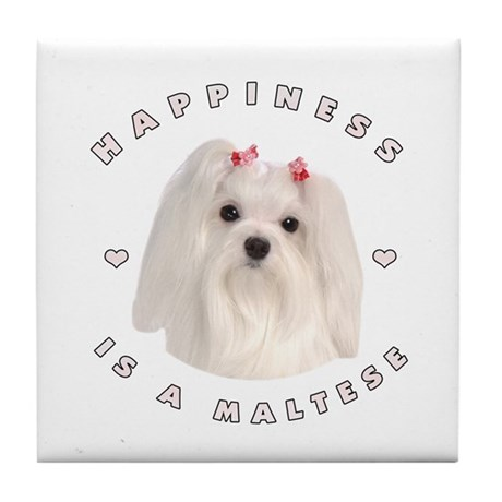 Happiness is a Maltese! Tile Coaster