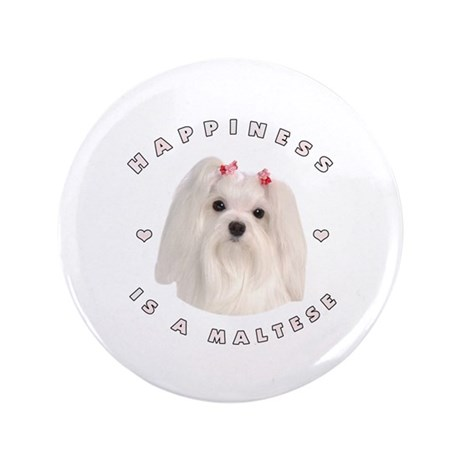 """Happiness is a Maltese! 3.5"""" Button"""