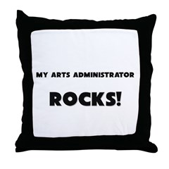 MY Arts Administrator ROCKS! Throw Pillow