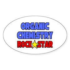 """Organic Chemistry Rock Star"" Oval Decal"
