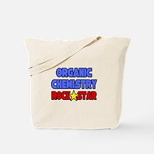 """Organic Chemistry Rock Star"" Tote Bag"