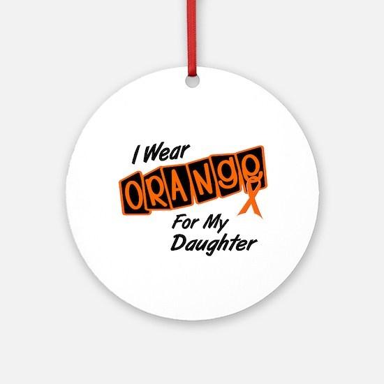 I Wear Orange For My Daughter 8 Ornament (Round)