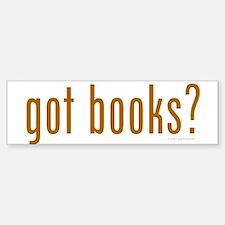 Got Books? Bumper Bumper Bumper Sticker
