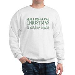 All I Want Sweatshirt