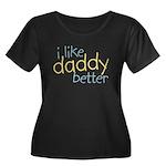 I Like Daddy Better Women's Plus Size Scoop Neck D