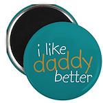 "I Like Daddy Better 2.25"" Magnet (10 pack)"