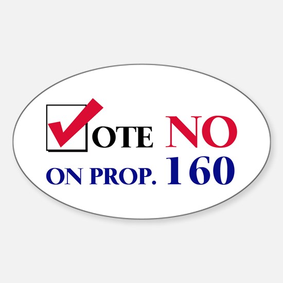 Vote NO on Prop 160 Oval Decal