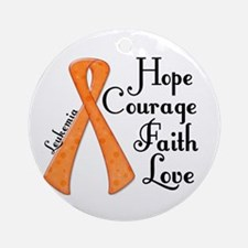 Hope Courage Faith Love LEUKEMIA Ornament (Round)