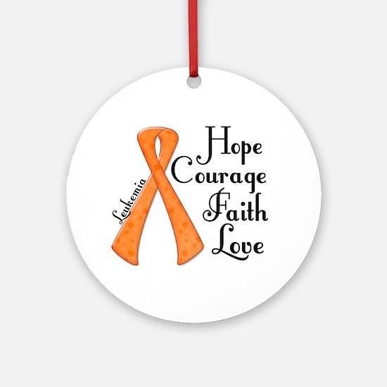 Hope Courage Faith Love LEUKEMIA Ornament (Round)
