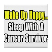 """Sleep With Cancer Survivor"" Tile Coaster"