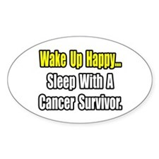 """Sleep With Cancer Survivor"" Oval Decal"