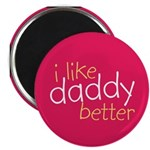 "I Like Daddy Better 2.25"" Magnet (100 pack)"