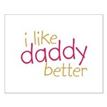 I Like Daddy Better Small Poster