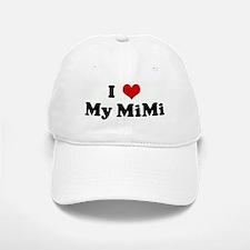 I Love My MiMi Baseball Baseball Cap