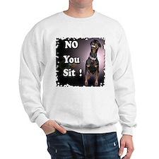 NO YOU SIT Sweatshirt