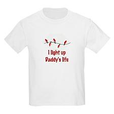 I Light Up Daddy's Life T-Shirt