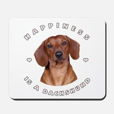 Happiness is a Dachshund! Mousepad