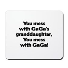 Don't Mess with GaGa's Granddaughter Mousepad