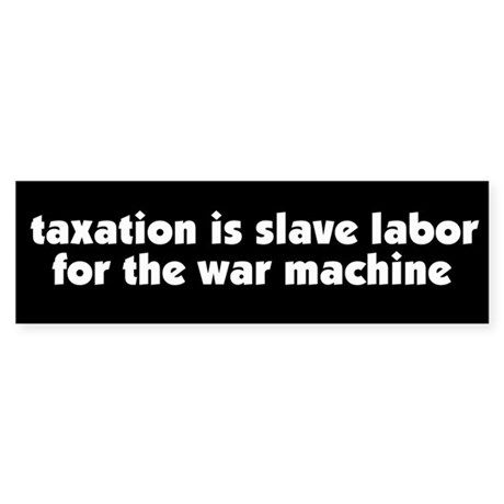 War Taxation Peace Bumper Sticker