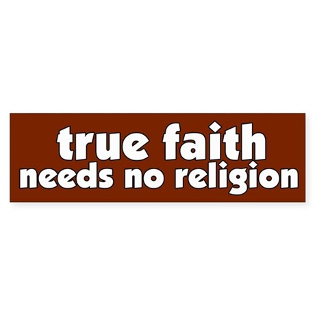 True Faith Bumper Sticker