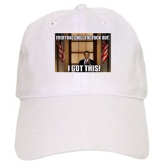 CHILL THE FUCK OUT I GOT THIS Baseball Cap