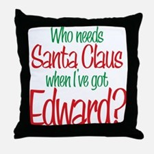 Who needs Santa I've got Edward Twilight Throw Pil