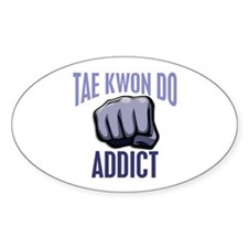 Tae Kwon Do Addict Oval Decal