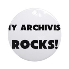 MY Archivist ROCKS! Ornament (Round)