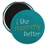 "I Like Mommy Better 2.25"" Magnet (100 pack)"