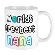 World's Greatest Nana! Small Mug