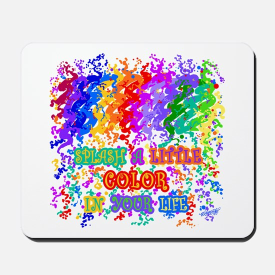 Splash Color in Your Life Mousepad